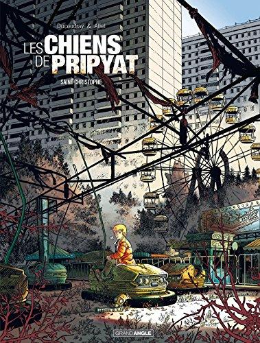 Les chiens de Pripyat (1) : Saint Christophe