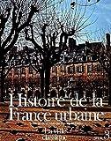 Histoire de la France urbaine, tome 3 - La Ville classique