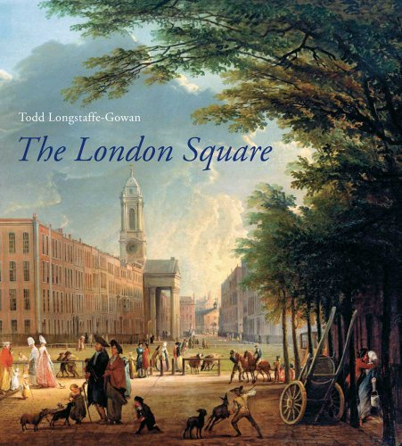 The London Square: Gardens in the Midst of Town (Paul Mellon Centre for Studies in British Art) (The Paul Mellon Centre for Studies in British Art)