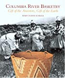 Columbia River Basketry: Gift of the Ancestors, Gift of the Earth (Samuel and Althea Stroum Book (Paperback))