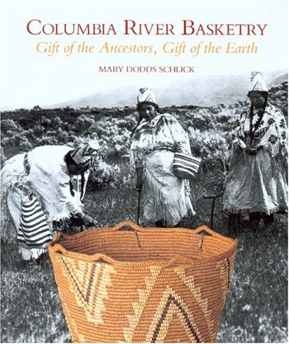Columbia River Basketry: Gift of the Ancestors, Gift of the Earth (Samuel and Althea Stroum Book ()