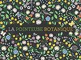 La pointeuse botanique : Contient : un livre documentaire, un herbier, 101...