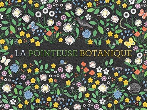 La pointeuse botanique : Contient : un livre documentaire, un herbier, 101 fiches botaniques, un carnet de notes