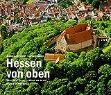 Hessen von oben. Hesse from above. La Hesse vue de ciel - Matthias Eberhardt, Gerhard Launer (Fotograf)