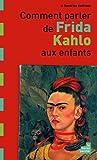 Comment parler de Frida Kahlo aux enfants ?
