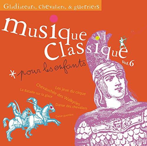 Musique classique pour les enfants - Gladiateurs, Chevaliers & Guerriers