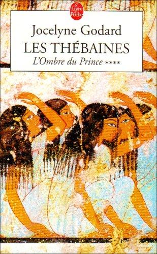 Les Thébaines. 4, L'ombre du prince (Les Thebaines, Band 4) -