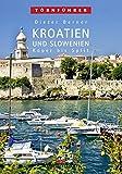 Kroatien und Slowenien: Koper bis Split - Dieter Berner