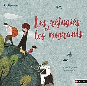 """Afficher """"Les réfugiés et les migrants"""""""