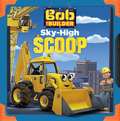 Sky High Scoop (Bob the Builder) (English Edition) - Scoop-board