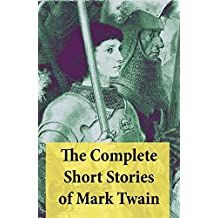 The Complete Short Stories of Mark Twain: 169 Short Stories (English Edition)