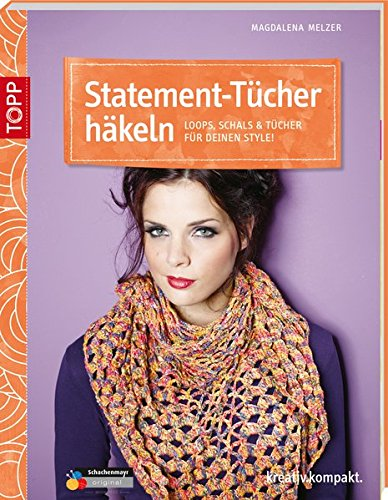 Statement-Tücher häkeln: Loops, Schals & Tücher für deinen Style! (kreativ.kompakt.) -