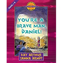 You're a Brave Man, Daniel! (Discover 4 Yourself Inductive Bible Studies for Kids (Paperback))