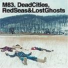 Dead Cities,Red Seas & Lost...