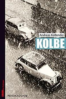 Kolbe (Geschichte erleben mit Spannung) von [Kollender, Andreas]