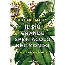 Il più grande spettacolo del mondo: Botanica e immaginazione