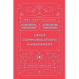 Crisis Communications Management (PRCA Practice Guides) (English Edition)
