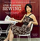 Chic & Simple Sewing: Skirts, Dresses, Tops, and Jackets for the Modern Seamstress by Christine Haynes (2009-04-14)
