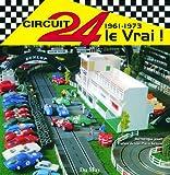 Circuit 24 le Vrai ! : 1961-1973