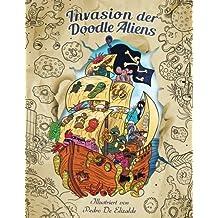 Invasion der Doodle Aliens — Malbuch für Erwachsene: Spaß und Entspannung mit Außerirdischen vom unendlichen Weltraum