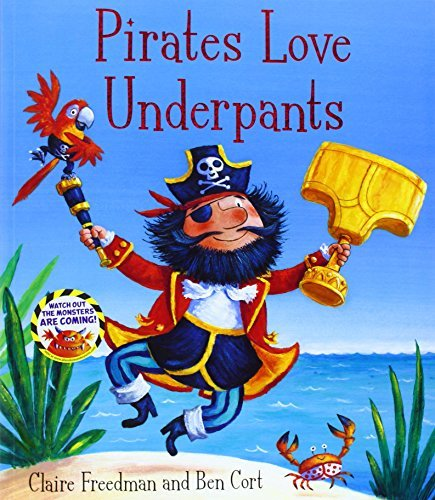 Pirates Love Underpants. Claire Freedman by Claire Freedman (2013-02-01)