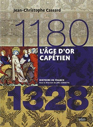 L'age d'or capétien 1180-1328 - Format compact par Jean-Christophe Cassard