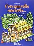 Scarica Libro C era una volta una torta Ricette e fiabe per piccoli cuochi (PDF,EPUB,MOBI) Online Italiano Gratis