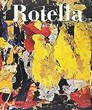 Mimmo Rotella. Catalogo ragionato. Ediz. bilingue: 1