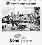 Bonn gestern 2017: Bonn in alten Ansi...
