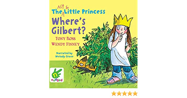 The Not So Little Princess Wheres Gilbert Amazon Tony