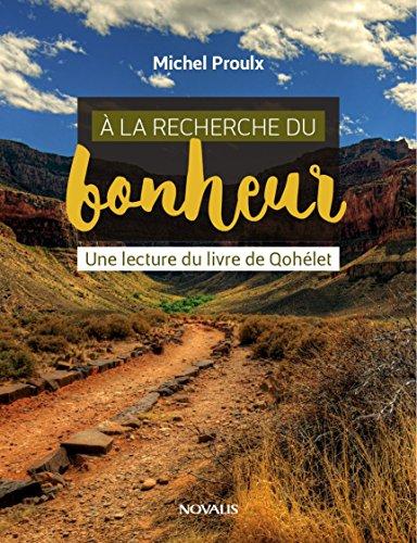 Lire À la recherche du bonheur: Une lecture du livre de Qohélet pdf, epub ebook