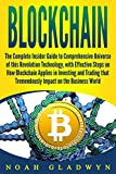 #8: Blockchain: The Complete Insider Guide to Comprehensive Universe of this Revolution Technology, with Effective Steps on How Blockchain Applies in Investing and Trading that Tremendously Impact on....