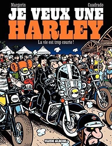 Je veux une Harley (Tome 1) - La vie est trop courte