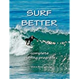 Surf Better -- Complete Surfing Program (English Edition)