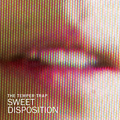 Sweet Disposition (Sweet Disposition The Temper Trap)