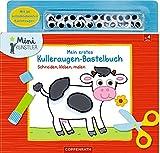 Mein erstes Kulleraugen-Bastelbuch: Schneiden, kleben, malen (Mini-Künstler)