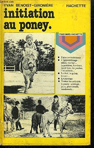 Initiation au poney (Pratiques Hachette)