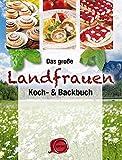 Das große Landfrauen Koch- & Backbuch
