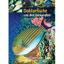 Doktorfische und ihre Verwandten. - Acanthuroidei