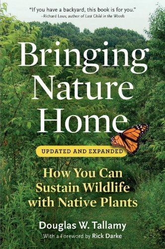 Bringing Nature Home: How You Can Sustain Wildlife with Native Plants, Updated and Expanded by Tallamy, Douglas W. (2009) Paperback