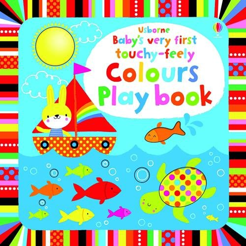 Baby's very touch-feely colours play book (Baby's Very First)