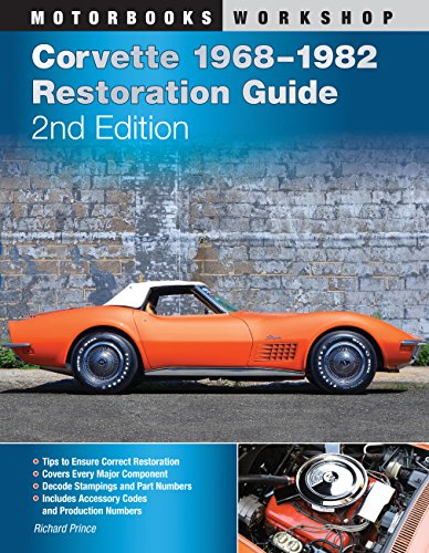 Corvette 1968-1982 Restoration Guide, 2nd Edition (Motorbooks Workshop) (Restoration Guide Corvette)