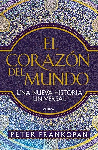 Descargar Libro En El Corazón Del Mundo (Serie Mayor) de Peter Frankopan