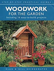 Woodwork for the Garden (Step-by-step Practical Guides)