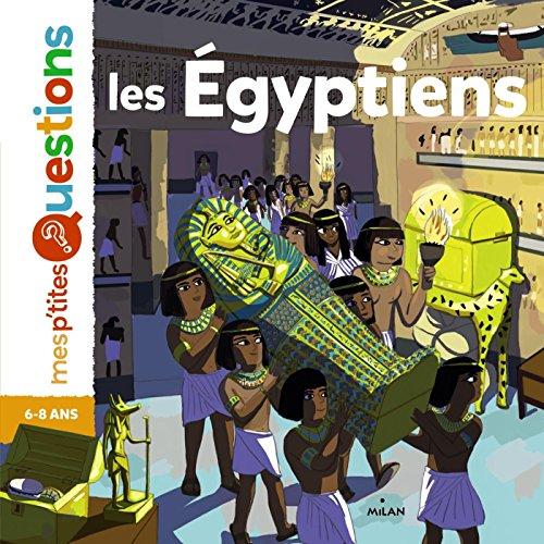 Les Égyptiens: Auteur : Sophie Lamoureux. Illustrateur : Charline Picard par Sophie Lamoureux