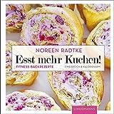 Esst mehr Kuchen!: Fitness-Backrezepte (Lindemanns Bibliothek)
