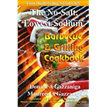 No-Salt, Lowest-Sodium Barbecue & Grilling Cookbook (No Salt, Lowest Sodium 6) (English Edition)