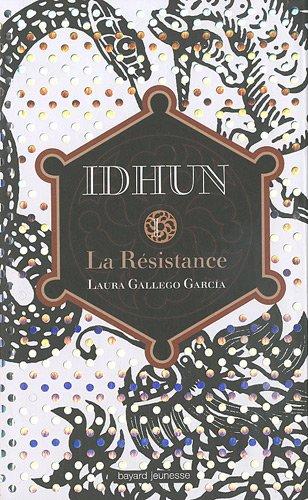 Idhun : Tome 1, La Résistance par Laura Gallego Garcia