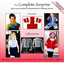 The Complete Surprise: Knitting Elizabeth Zimmermann's Surprise Jacket by Elizabeth Zimmermann (2016-05-06)