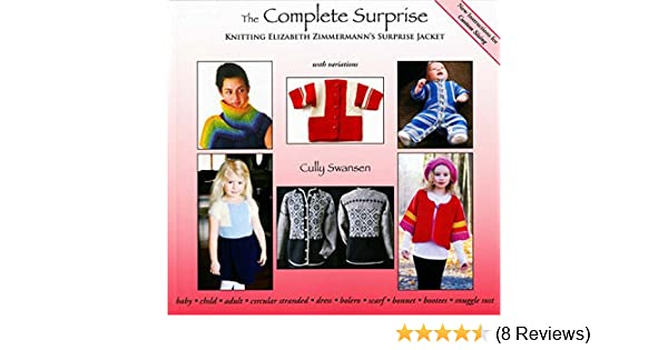 The Complete Surprise: Knitting Elizabeth Zimmermann's